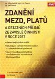 Zdanění mezd, platů a ostatních příjmů ze závislé činnosti v roce 2017 - Petr Pelech,  Milan Lošťák, ...