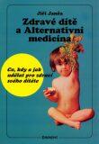 Zdravé dítě a Alternativní medicína - Jiří Janča,  David Kraus, ...