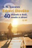 Zdraví člověka - 40 otázek o duši, osudu a zdraví 2 - Sergej N. Lazarev