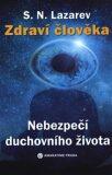 Zdraví člověka - Nebezpečí duchovního života - Sergej N. Lazarev