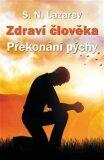 Zdraví člověka - Překonaní pýchy - Sergej N. Lazarev