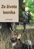 Ze života lesníka - Jan Novák