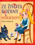 Ze života rodiny Horáčkovy - Marie Kšajtová, Eva Šedivá