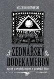 Zednářský dodekameron - Kameel Machart, ...