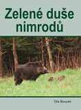 Zelené duše nimrodů - Ota Bouzek