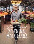Zelenina, moja láska - Marcel Ihnačák