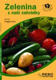 Zelenina z naší zahrádky - Renate Hagenouw