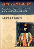 Země za zrcadlem - Kateřina Hloušková