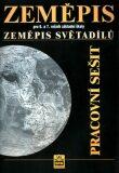 Zeměpis pro 6.a 7.ročník základní školy - Zeměpis světadílů - Pracovní sešit - Jaromír Demek