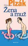 Žena a muž Teorie a praxe manželského dorozumívání - Miroslav Plzák