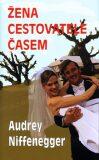 Žena cestovatele časem - Audrey Niffeneggerová, ...