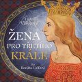 Žena pro třetího krále - Ludmila Vaňková