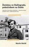 Ženistou ve Stalingradu, pobočníkem na Dukle - Martin Reichl