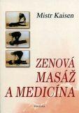 Zenová masáž a medicína - Mistr Kaisen