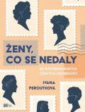 Ženy, co se nedaly - Ivana Peroutková