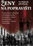 Ženy na popravišti - Ivo Pejčoch,  Jiří Plachý