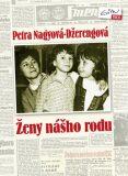 Ženy nášho rodu - Petra Nagyová Džerengová