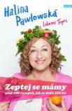 Zeptej se mámy aneb 100 receptů, jak se dožít 100 let - Halina Pawlowská, ...