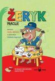 Žeryk pracuje - Veršované dobrodružství pejska Žeryka - Hanka Jelínková