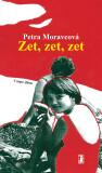 Zet, zet, zet - Petra Moravcová