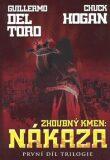 Zhoubný kmen Nákaza - Guillermo Del Toro, ...