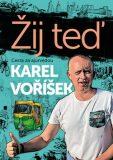 Žij teď - Karel Voříšek