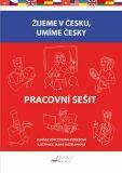 Žijeme v česku, umíme česky - Pracovní sešit - Vlaďka Kopczyková-Dobešová