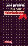 Žila som s Hviezdoslavom - Jana Juráňová