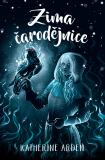 Zima čarodějnice - Katherine Arden