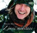 Zimní meditace DELUXE - Miloš Matula
