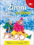 Zimní výlety s dětmi - Eva Obůrková
