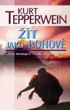 Žít jako bohové - Kurt Tepperwein