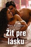 Žiť pre lásku - Mary Balogh