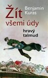 Žít všemi údy / Hravý talmud - Benjamin Kuras