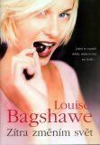 Zítra změním svět - Louise Bagshawe