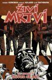 Živí mrtví 17 - Důvod se bát - Robert Kirkman