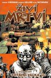 Živí mrtví 20 - Totální válka 1. část - Robert Kirkman