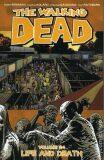 Živí mrtví 24 - Život a smrt - Robert Kirkman