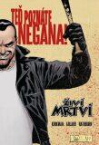 Živí mrtví: Teď poznáte Negana! - Robert Kirkman