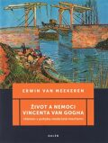 Život a nemoci Vincenta van Gogha - Erwin van Meekeren,