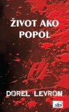 Život ako popol - Dorel Levron