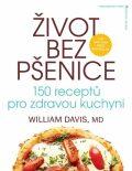 Život bez pšenice: 150 receptůpro zdravou kuchyni - William R. Davis
