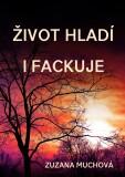 Život hladí i fackuje - Zuzana Muchová