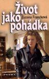 Život jako pohádka - Zuzana Francková