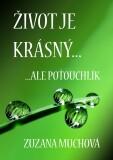 Život je krásný, ale poťouchlík - Zuzana Muchová