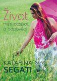 Život mezi otázkou a odpovědí - Katarína  Šegátová