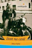 Život na cestě: autobiografie - Oliver Sacks