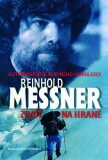 Život na hraně - Reinhold Messner