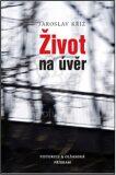 Život na úvěr - Jaroslav Kříž