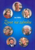 Život na zámku - Jan Míka, Miloslav Mirvald